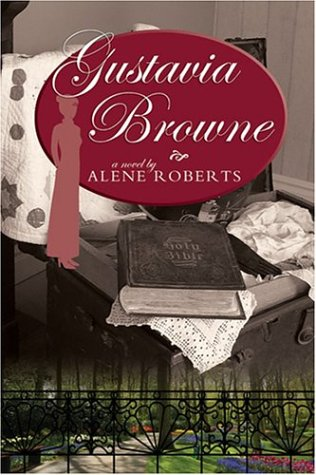 Gustavia Browne: A Novel, Alene Roberts