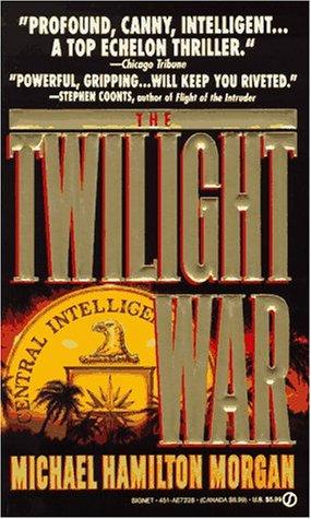 The Twilight War, MICHAEL HAMILTON MORGAN