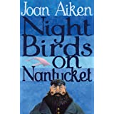 Night Birds On Nantucket (The Wolves Of Willoughby Chase Sequence)by Joan Aiken