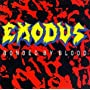 Bonded By Blood ~ Exodus