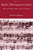 Bachs Well-Tempered Clavier: The 48 Preludes and Fugues