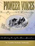 img - for Pioneer Voices from Plymouth to Breckenridge: The Peabody Family over Eleven Generations book / textbook / text book