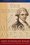 img - for The Execution of Major Andre book / textbook / text book