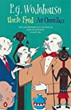 Uncle Fred: An Omnibus: Uncle Fred in the Springtime; Uncle Dynamite; Cocktail Time