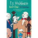 Uncle Fred: An Omnibus: Uncle Fred in the Springtime; Uncle Dynamite; Cocktail Timeby P. G. Wodehouse