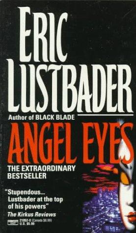 Angel Eyes, ERIC VAN LUSTBADER