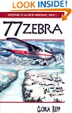 Zebra 77 (Adventures of An Arctic Missionary, Bk. 3)