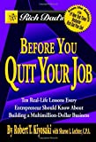 Rich Dad&apos;s Before You Quit Your Job: 10 Real-Life Lessons Every Entrepreneur Should Know About Building a Multimillion-Dollar Business
