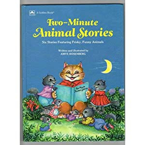 Two-Minute Animal Stories: Six Stories Featuring Frisky, Funny Animals (Golden Book Two-Minute Stories) Amye Rosenberg
