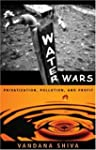 Water Wars: Privatization, Pollution...