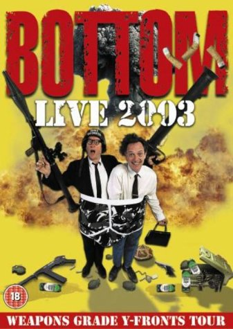 Bottom - Live 2003 - Weapons Grade Y-Fronts Tour [DVD] [1993]