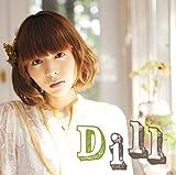 Dill(初回生産限定盤)(DVD付)