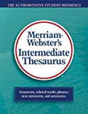 Merriam-Websters Intermediate Thesaurus: The Authoritative Student Reference
