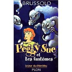 Brussolo Serge - Le jour du chien bleu - Peggy-Sue et les fantômes T1 517FGM5J7ML._SL500_AA240_