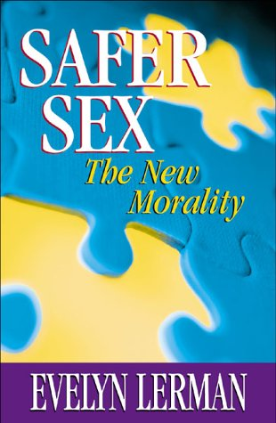 Image for Safer Sex : The New Morality