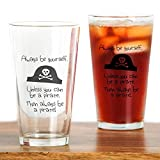 CafePress - Always Be Yourself, Unless You Can Be A Pirate Dri - Pint Glass, 16 oz. Drinking Glass