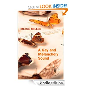 Kindle Daily Deal: A Gay and Melancholy Sound, by Merle Miller and Nancy Pearl. Publisher: AmazonEncore (April 3, 2012)