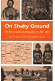 On Shaky Ground: The New Madrid Earthquakes of 1811-1812 (MISSOURI HERITAGE READERS)
