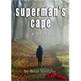 Superman's Cape ~ Brian Spangler