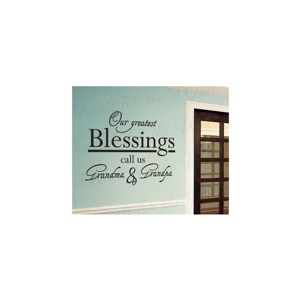 2bcc70ae7 Our Greatest Blessings Call us Grandma and Grandpa Grandma Grandkids  Grandchildren Family Decorative Vinyl Saying,