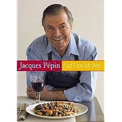Jacques Pepin Fast Food My Way 1