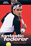 img - for Fantastic Federer: The Biography of the World's Greatest Tennis Player book / textbook / text book