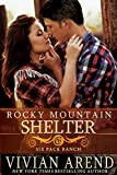 Rocky Mountain Shelter (Six Pack Ranch Book 8)