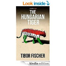 The Hungarian Tiger (Kindle Single)