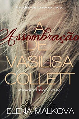 A Assombração de Vasilisa Collett (Fantasmas do Passado Livro 1)