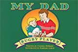My Dad The Rugby Player [Paperback]