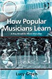 517FN51KNRL. SL160  How Popular Musicians Learn: A Way Ahead for Music Education