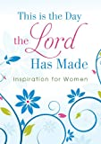 img - for This Is the Day the Lord Has Made: Inspiration for Women book / textbook / text book