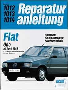 Fiat Uno 1300/1700 ccm Diesel ab 1983/86. Turbo i. e. 1300 ccm ab 1985