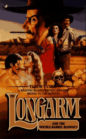 Longarm and the Double-Barrel Blowout (Barrel Blowout, No 223), TABOR EVANS