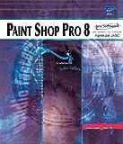 echange, troc Thierry Dehan - Paint Shop Pro 8, agréé par JASC