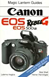 Bob Shell Canon EOS Rebel G (EOS 500N) (Magic Lantern Guides)