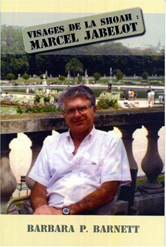 Visages de la Shoah: Marcel Jabelot (French Edition)