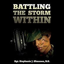 Battling the Storm Within (       UNABRIDGED) by Sgt. Stephanie J. Shannon Narrated by B. A. Washington