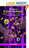 Modern Coin Magic: 116 Coin Sleights and 236 Coin Tricks with 510 Illustrations
