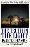 The Truth in the Light: An Investigation of over 300 Near-death Experiences