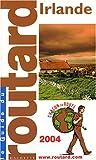 echange, troc Guide du Routard - Guide du Routard : Irlande 2004
