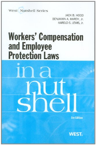 Workers Compensation and Employee Protection Laws in a Nutshell, 5th (Nutshell Series)