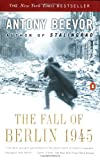 The Fall of Berlin 1945 (0142002801) by Beevor, Antony