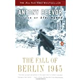 The Fall of Berlin 1945 ~ Antony Beevor
