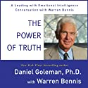 The Power of Truth: A Leading with Emotional Intelligence Conversation with Warren Bennis  by Daniel Goleman Narrated by Warren Bennis