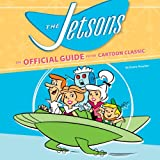 The Jetsons: The Official Guide to the Cartoon Classic