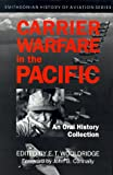 Carrier Warfare in the Pacific: An Oral History Collection (Smithsonian History of Aviation and Spaceflight Series)