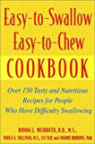 img - for Easy-To-Swallow Easy-To-Chew Cookbook: Over 150 Tasty and Nutritious Recipes for People Who Have Difficulty Swallowing book / textbook / text book