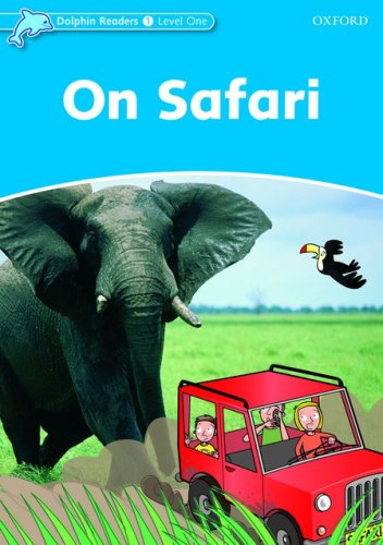 Dolphin Readers: Level 1: 275-Word Vocabulary On Safari