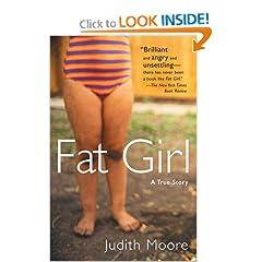 Fat Girl: A True Story - Judith Moore